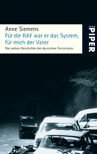 9783492252638: F�r die RAF war er das System, f�r mich der Vater: Die andere Geschichte des deutschen Terrorismus