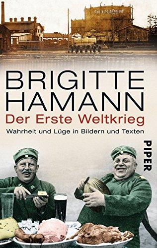 9783492252850: Der Erste Weltkrieg: Wahrheit und Lüge in Bildern und Texten