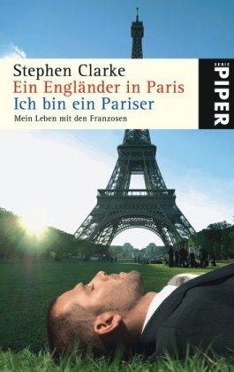 9783492252874: Ein Engl�nder in Paris - Ich bin ein Pariser: Mein Leben mit den Franzosen