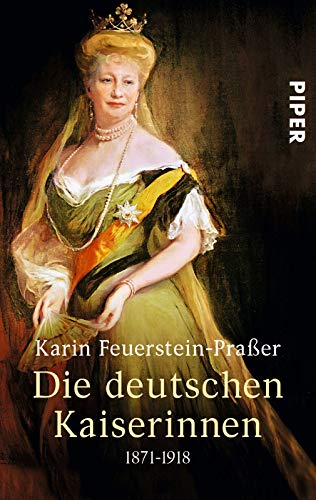 9783492252966: Die deutschen Kaiserinnen: 1871-1918