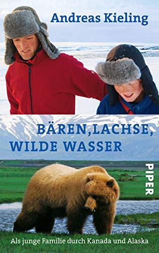 9783492253086: Bären, Lachse, wilde Wasser: Als junge Familie durch Kanada und Alaska