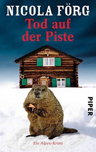 9783492253895: Tod auf der Piste: Ein Alpen-Krimi