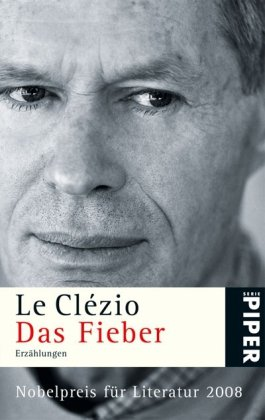 Das Fieber - Roman: Le Clezio, Jean-Marie