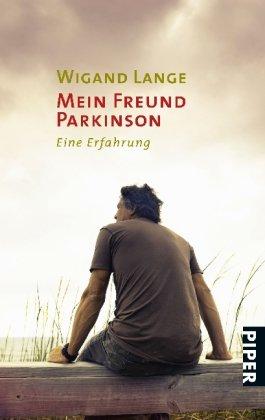 9783492257138: Mein Freund Parkinson: Eine Erfahrung