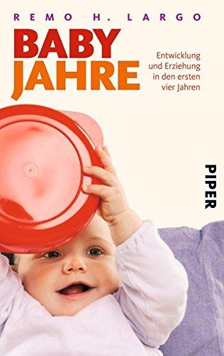 9783492257626: Babyjahre: Entwicklung und Erziehung in den ersten vier Jahren