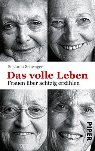 9783492258210: Das volle Leben: Frauen über achtzig erzählen