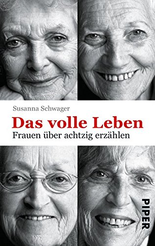 9783492258210: Das volle Leben: Frauen �ber achtzig erz�hlen