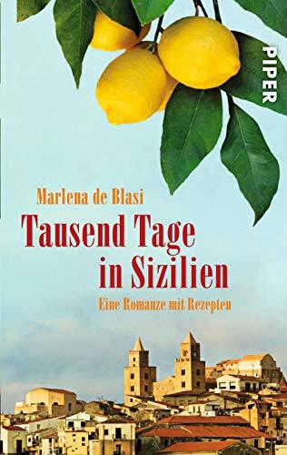 9783492258951: Tausend Tage in Sizilien: Eine Romanze mit Rezepten