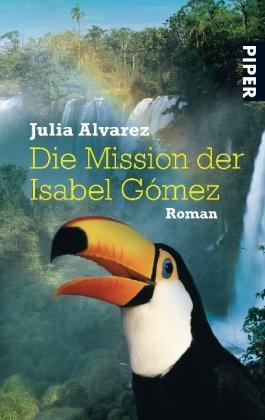 9783492259040: Die Mission der Isabel Gómez: Roman