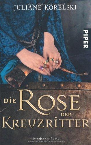 9783492259279: Die Rose der Kreuzritter: Historischer Roman