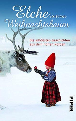 9783492259699: Elche unterm Weihnachtsbaum: Die schönsten Geschichten aus dem hohen Norden