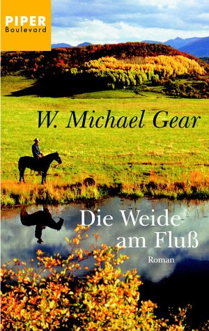 Die Weide am Fluß. Roman. (9783492260329) by W. Michael Gear