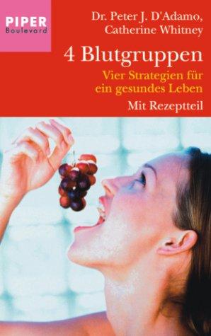 9783492261050: 4 Blutgruppen: Vier Strategien für ein gesundes Leben
