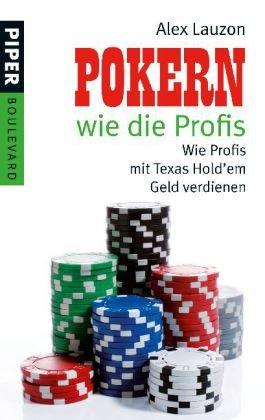 9783492263023: Pokern wie die Profis: Wie Profis mit Texas Hold'em Geld verdienen
