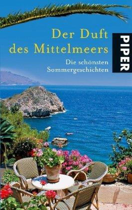 9783492263078: Der Duft des Mittelmeers: Die schönsten Sommergeschichten