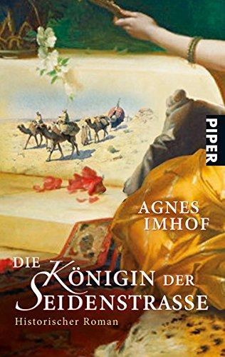 Die Königin der Seidenstraße : historischer Roman.: Imhof, Agnes: