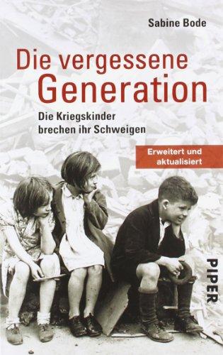 9783492264051: Die vergessene Generation: Die Kriegskinder brechen ihr Schweigen