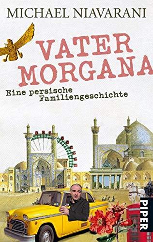 9783492264389: Vater Morgana: Eine persische Familiengeschichte