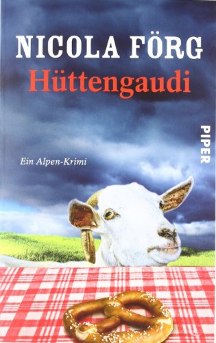 9783492264969: Hüttengaudi: Ein Alpen-Krimi