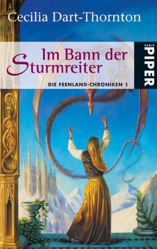 Im Bann der Sturmreiter. Die Feenland-Chroniken 01.: Dart-Thornton, Cecilia: