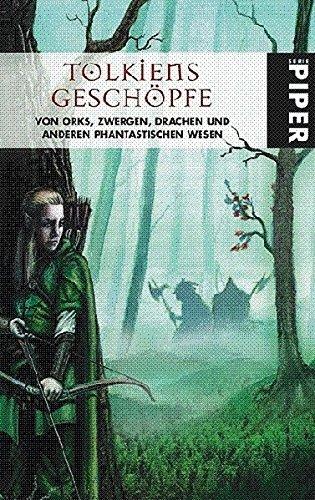 9783492266277: Tolkiens Geschöpfe: Von Orks, Zwergen, Drachen und anderen phantastischen Wesen