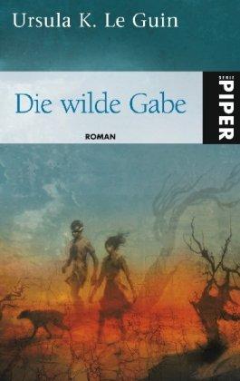 9783492266406: Die wilde Gabe