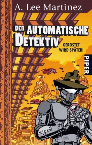 Der automatische Detektiv (3492266886) by A. Lee Martinez