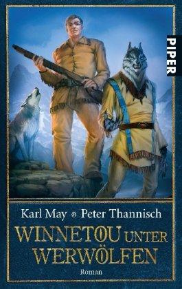 Winnetou unter Werwölfen: Roman: Karl May