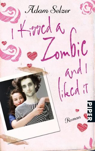I kissed a Zombie and I liked it: Roman