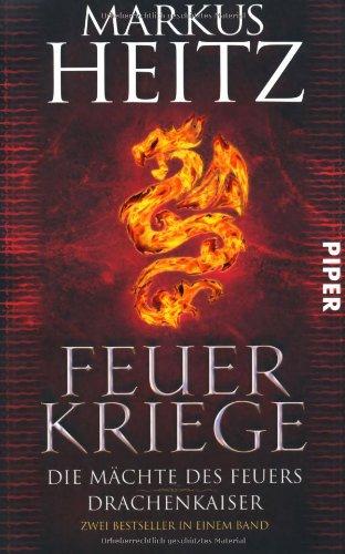 9783492268523: Feuerkriege: Die Mächte des Feuers - Drachenkaiser