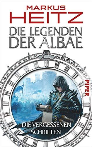 9783492269650: Die Legenden der Albae 05. Die Vergessenen Schriften: Mit bislang unveröffentlichten Erzählungen