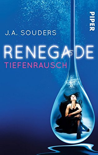 9783492269827: Renegade: Tiefenrausch