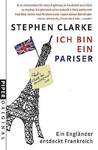 9783492271264: Ich bin ein Pariser: Ein Engländer entdeckt Frankreich