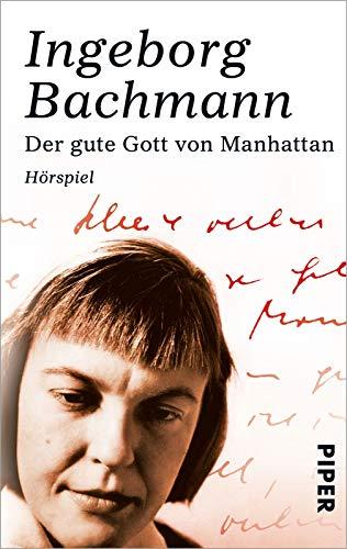 Der gute Gott von Manhattan: Ingeborg Bachmann
