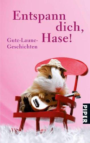 Entspann dich, Hase!: Gute-Laune-Geschichten