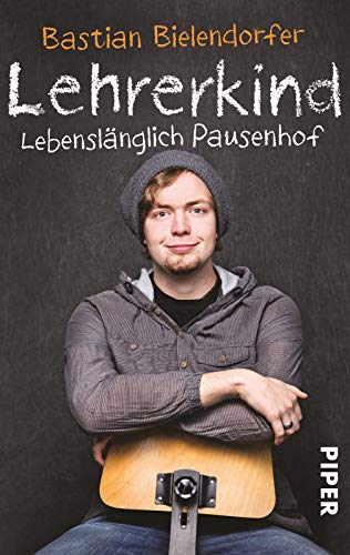 9783492272964: Lehrerkind: Lebenslänglich Pausenhof