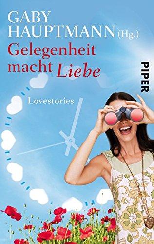 9783492273442: Gelegenheit macht Liebe: Lovestories