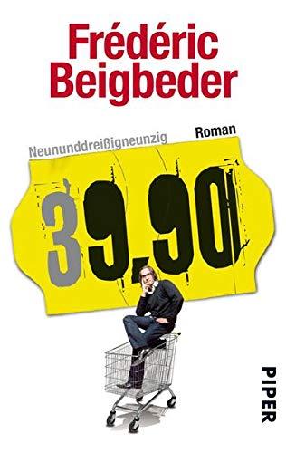9783492273527: Neununddreißigneunzig : 39,90 - Roman (Piper Taschenbuch)
