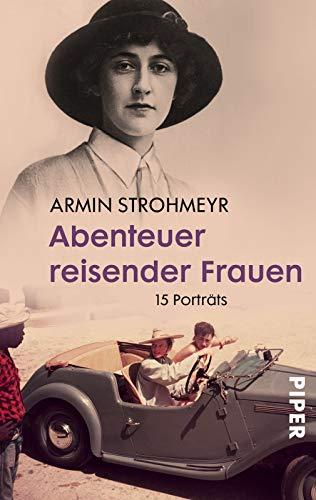 9783492274319: Abenteuer reisender Frauen: 15 Porträts