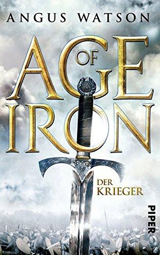 9783492280495: Age of Iron 1. Der Krieger