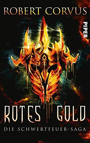 Rotes Gold - Die Schwertfeuer-Saga 1 - Corvus, Robert