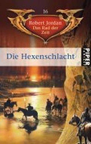 9783492285667: Das Rad der Zeit 16. Die Hexenschlacht