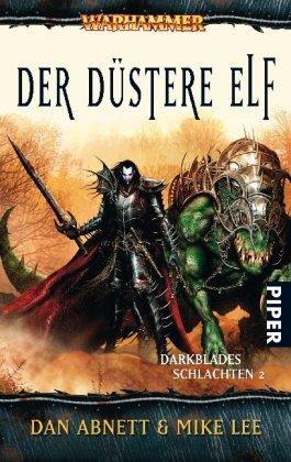 9783492291484: Warhammer - Darkblades Schlachten 02. Die Düstere Elf