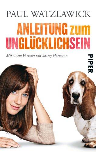 9783492300322: Anleitung zum Unglücklichsein: Mit einem Vorwort von Sherry Hormann