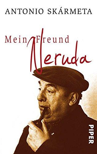 9783492300339: Mein Freund Neruda: Begegnungen mit einem Dichter