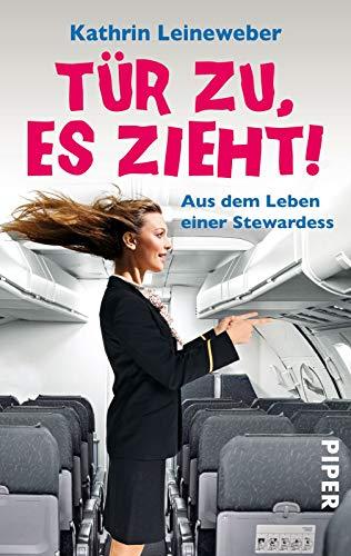 9783492300964: Tür zu, es zieht!: Aus dem Leben einer Stewardess