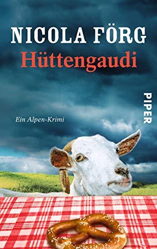 9783492301688: Hüttengaudi: Ein Alpen-Krimi