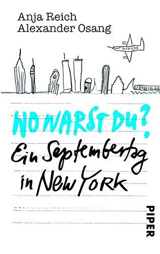 9783492301862: Wo warst du?: Ein Septembertag in New York