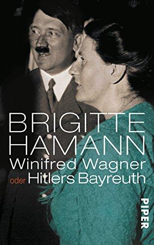 9783492301886: Winifred Wagner oder Hitlers Bayreuth