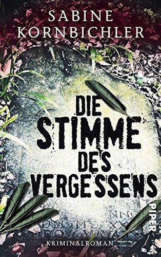 Die Stimme des Vergessens: Kriminalroman (Kristina-Mahlo-Reihe, Band: Kornbichler, Sabine